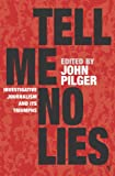 Front cover for the book Tell Me No Lies: Investigative Journalism and Its Triumphs by John Pilger