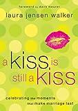 A Kiss Is Still a Kiss, Laura Jensen Walker, 0800758951