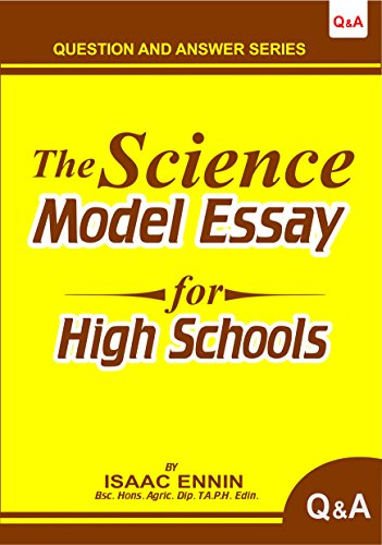 the science model essay for senior high schools isaac ennin  the science model essay for senior high schools by ennin isaac