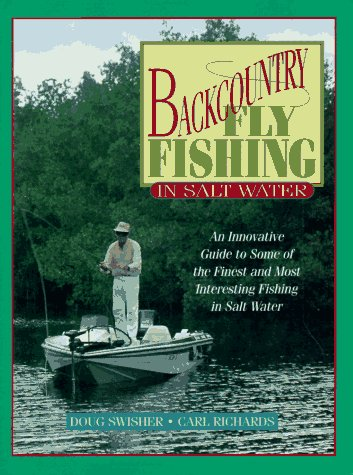 Backcountry Fly Fishing in Salt Water: An Innovative Guide to Some of the Finest and Most Interesting Fishing in Salt Water PDF