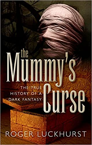 Amazon Fr The Mummy S Curse The True History Of A Dark