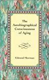 The Autobiographical Consciousness of Aging 9780970144607