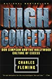 High Concept: Don Simpson and the Hollywood Cultures of Excess