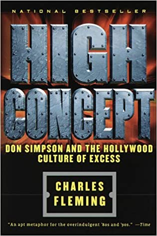 High concept don simpson and the hollywood cultures of excess high concept don simpson and the hollywood cultures of excess charles fleming 9780385486958 amazon books fandeluxe Images