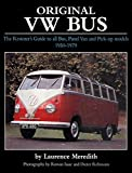 Original VW Bus: The Restorer's Guide to all Bus, Panel Van and Pick-up Models 1950-1979 (Original Series)