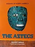 The Aztecs, Frances F. Berdan, 079100354X
