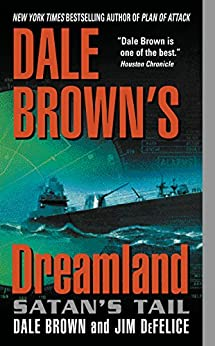 Dale Brown's Dreamland: Satan's Tail (Dreamland Thrillers) by [Brown, Dale, DeFelice, Jim]