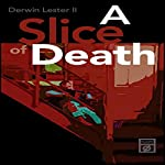A Slice of Death | Derwin Lester II