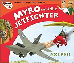 Book Myro and the Jet Fighter: Myro, the Smallest Plane in the World (Myro Goes to Australia) by Nick Rose (1-Nov-2010)