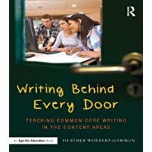 Writing Behind Every Door: Teaching Common Core Writing in the Content Areas (Eye on Education Book)