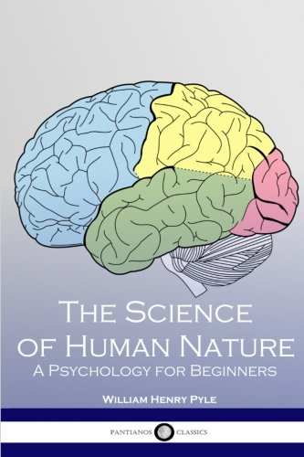 The Science of Human Nature: A Psychology for Beginners - Physcology Books