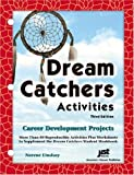 img - for Dream Catchers Activities: Career Development Projects by Lindsay Norene (2004-01-01) Paperback book / textbook / text book