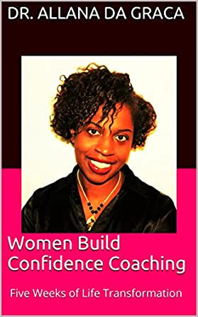 Women Build Confidence Coaching: Five Weeks of Life ...