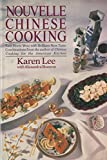 Nouvelle Chinese Cooking, Karen Lee and Alexandra Branyon, 002570060X