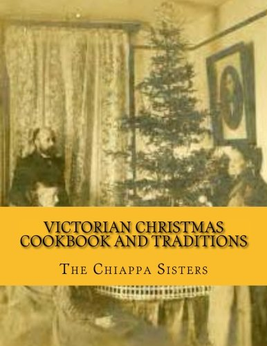 Victorian Christmas Cookbook and Traditions