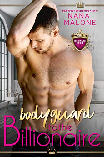 Bodyguard to the Billionaire (Billionaire Duet Book 1) by [Malone, Nana]