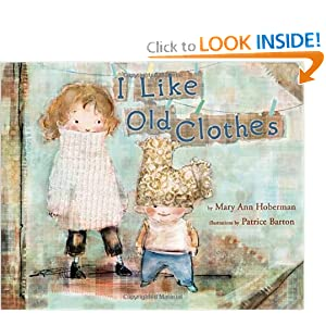I Like Old Clothes Mary Ann Hoberman and Patrice Barton