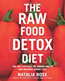 The Raw Food Detox Diet, Natalia Rose, 0060799919