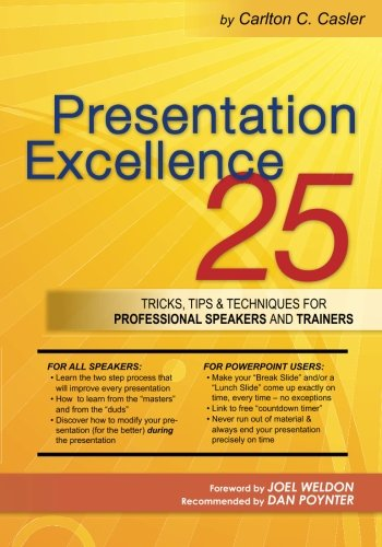 Presentation Excellence: 25 Tricks, Tips & Techniques for Professional Speakers and Trainers