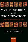 Myths, Stories, and Organizations: Premodern Narratives for Our Times