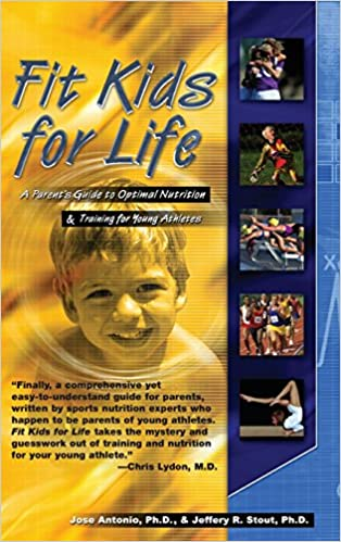 Book Fit Kids for Life: A Parents' Guide to Optimal Nutrition & Training for Young Athletes