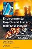 img - for Environmental Health and Hazard Risk Assessment: Principles and Calculations by Louis Theodore (2012-06-05) book / textbook / text book