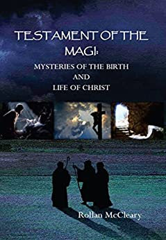 Testament of the Magi: Mysteries of the Birth and Life of Christ by [McCleary, Rollan]