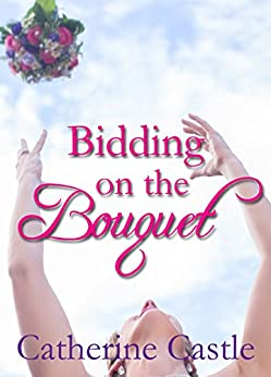 Bidding on the Bouquet by [Castle, Catherine]