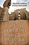 The Last Christian Village in Palestine