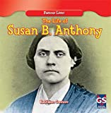 The Life of Susan B. Anthony, Kathleen Connors, 1482404257