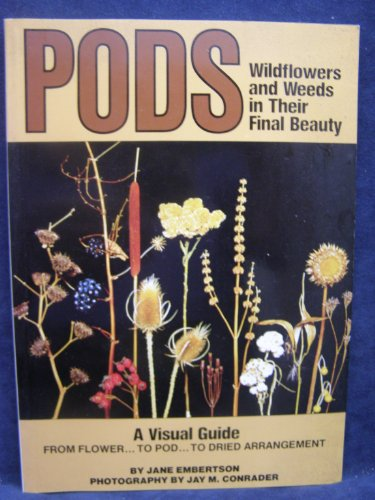 Pods: Wildflowers and Weeds in Their Final Beauty (Scribner Library) (Flower Pod)