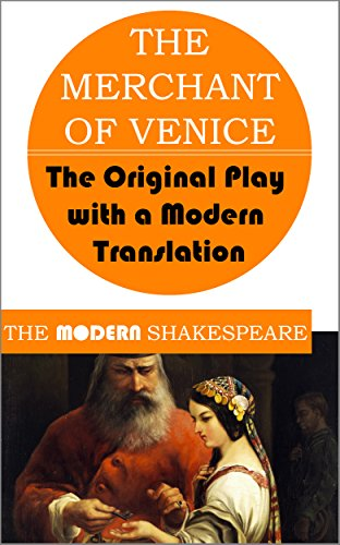 The Merchant of Venice (The Modern Shakespeare: The Original Play with a Modern Translation) (English Edition)