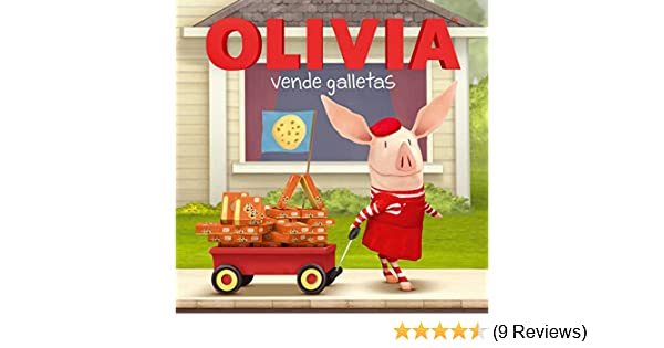 OLIVIA vende galletas (OLIVIA Sells Cookies) (Olivia TV Tie-in) (Spanish Edition) - Kindle edition by Patrick Spaziante, Alexis Romay.