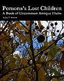 Pomona's Lost Children: A Book of Uncommon Antique Fruits