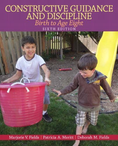 Constructive Guidance and Discipline: Birth to Age Eight (6th Edition) 6th (sixth) by Fields, Marjorie V., Merritt, Patricia P., Fields, Deborah M (2013) Paperback