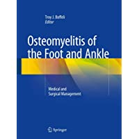 Osteomyelitis of the Foot and Ankle: Medical and Surgical Management