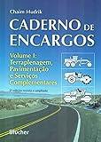 Caderno de Encargos: Terraplenagem , Pavimentacao e Servicos Complementares - Vol.1