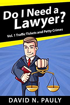 Do I Need A Lawyer Vol. 1: Traffic Tickets And Petty Crimes