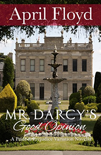 Mr. Darcy's Good Opinion: A Pride and Prejudice Variation Novella