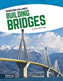 Building Bridges (Engineering Challenges)