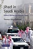Jihad in Saudi Arabia: Violence and Pan-Islamism