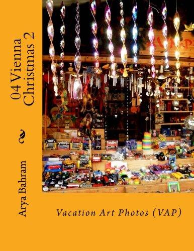 04 Vienna Christmas 2: Vacation Art Photos (VAP) (Volume 4)