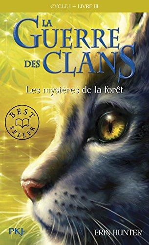 La guerre des clans, cycle I - tome 03 : Les mystères de la forêt (03)