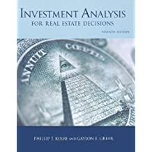 Investment Analysis for Real Estate Decisions, 7th Edition Seventh (7th) Edition By Phillip Kolbe, Gaylon E. Greer