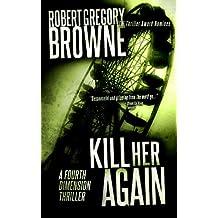 Kill Her Again (A Fourth Dimension Thriller Book 3)