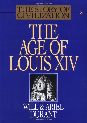 The Age of Louis XIV  (Story of Civilization 8) - Book #8 of the Story of Civilization