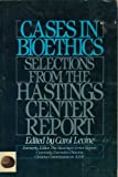 Cases in Bioethics : Selections from the Hastings Center, Carol Levine, 0312012780