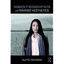 Women Photographers and Feminist Aesthetics
