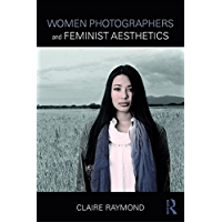 Women Photographers and Feminist Aesthetics