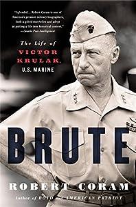 Brute: The Life of Victor Krulak, U.S. Marine